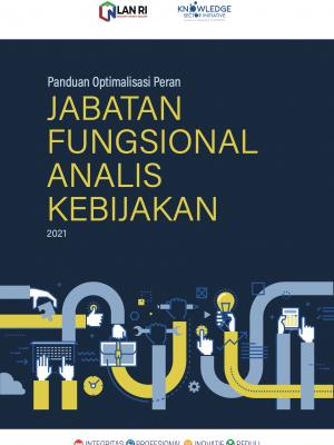 Panduan Optimalisasi Peran Jabatan Fungsional Analis Kebijakan