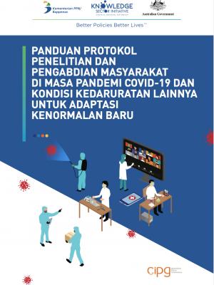 Panduan Protokol Penelitian dan Pengabdian Masyarakat di Masa Pandemi Covid-19 dan Kondisi Kedaruratan Lainnya untuk Adaptasi Kenormalan Baru