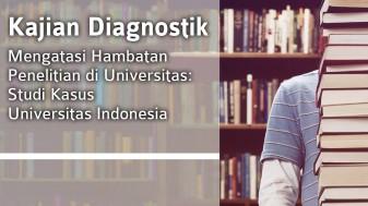 Mengatasi Hambatan Penelitian di Universitas: Studi Kasus Universitas Indonesia