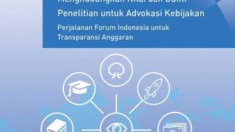 Working Paper -</br>Menghubungkan Nilai dan Bukti Penelitian untuk Advokasi Kebijakan: Perjalanan Forum Indonesia untuk Tranparansi Anggaran