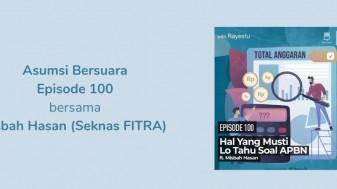 Asumsi Bersuara: Hal Yang Musti Lo Tahu Soal APBN ft. Misbah Hasan