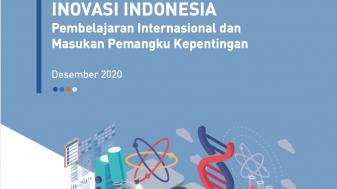Mendorong Perbaikan Ekosistem Riset dan Inovasi Indonesia: Pembelajaran Internasional dan Masukan Pemangku Kepentingan