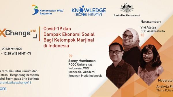 KSIxChange #18: Covid-19 dan Dampak Ekonomi Sosial Bagi Kelompok Marjinal di Indonesia