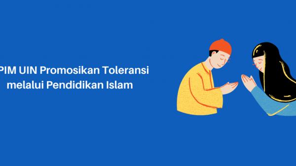 PPIM UIN Promosikan Toleransi melalui Pendidikan Islam