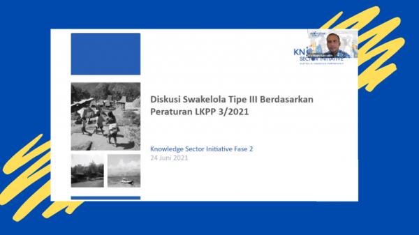 Penyederhanaan Mekanisme Dorong Implementasi Swakelola Tipe III