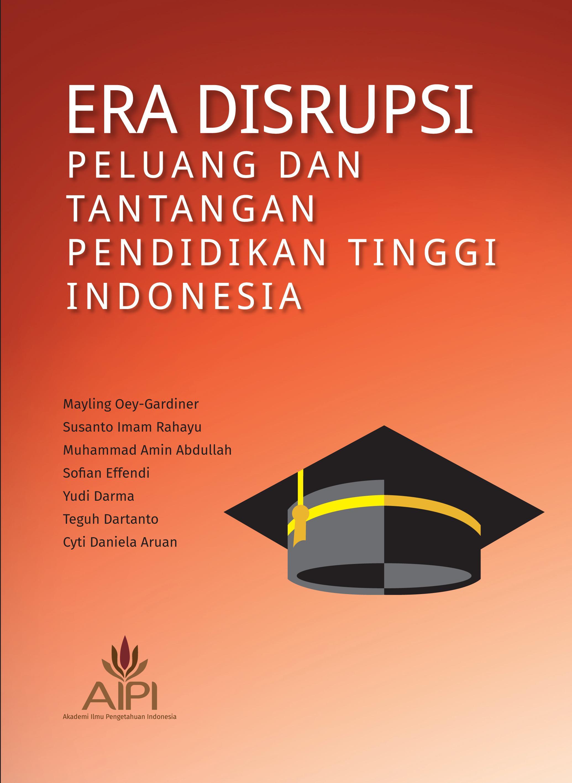 Era Disrupsi : Peluang dan Tantangan Pendidikan Tinggi Indonesia