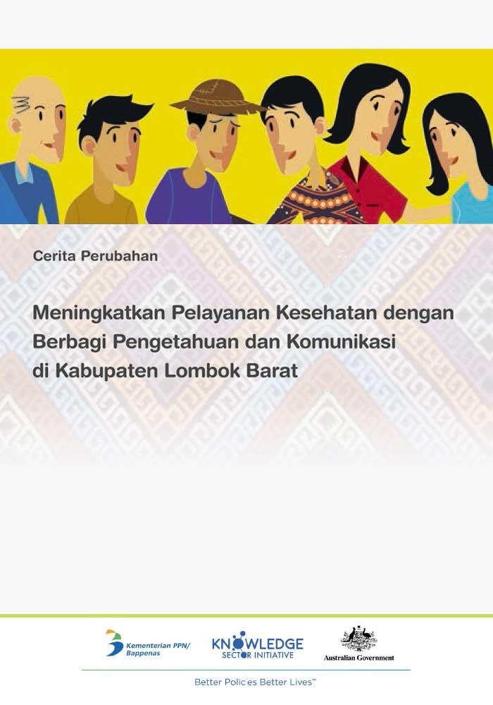 Cerita Perubahan: Meningkatkan Pelayanan Kesehatan dengan Berbagi Pengetahuan dan Komunikasi di Lombok Barat
