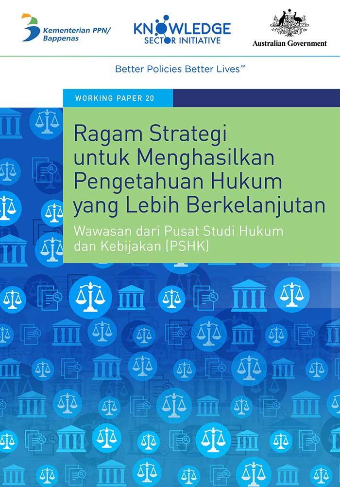 Working Paper -</br>Ragam Strategi untuk Menghasilkan Pengetahuan Hukum yang Lebih Berkelanjutan: Wawasan dari Pusat Studi Hukum dan Kebijakan (PSHK)