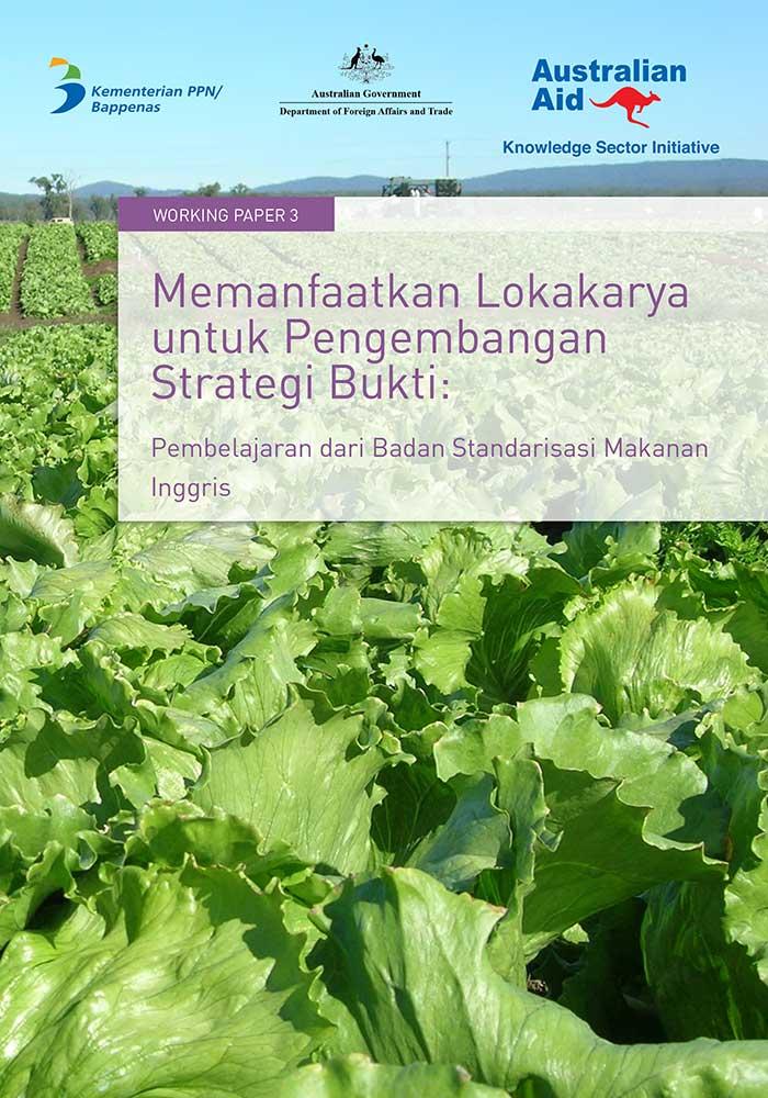Working Paper -</br>Memanfaatkan Lokakarya untuk Pengembangan Strategi Bukti: Pembelajaran dari Badan Standarisasi Makanan Inggris