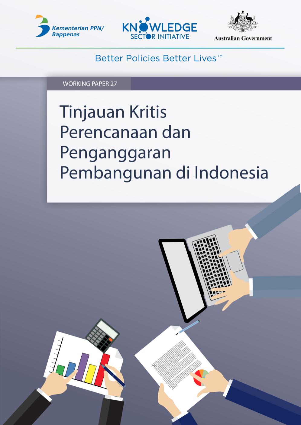 Working Paper -</br>Tinjauan Kritis Perencanaan dan Penganggaran Pembangunan di Indonesia
