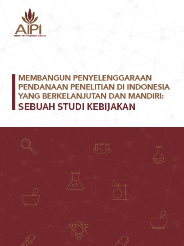 Studi Kebijakan: Membangun Penyelenggaraan Pendanaan Penelitian di Indonesia yang Berkelanjutan dan Mandiri