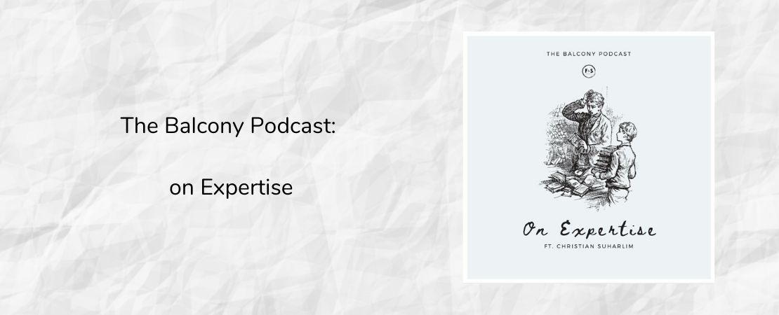 The Balcony Podcast: On Expertise